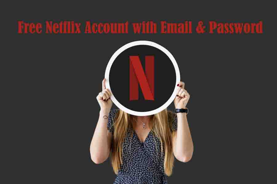 Free Netflix Account With Email Password Ebizz